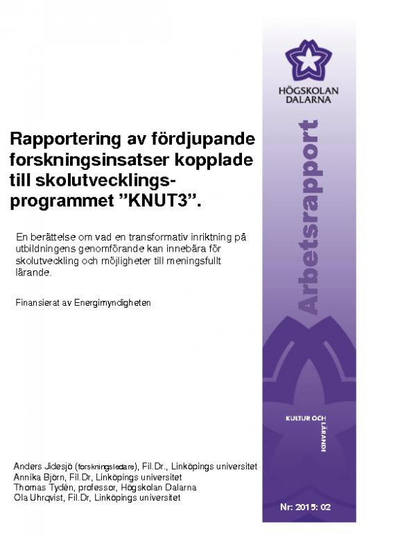 2015 KNUT 3 FORSKARRAPPORT; En berättelse om vad en transformativ inriktning på utbildningens genomförande kan innebära för  skolutveckling och möjligheter till meningsfullt lärande